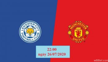 Soi kèo Leicester City vs Manchester United W88: Chung kết muộn